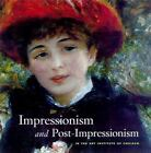 Impressionism and Post-Impressionism in the Art Institute of Chicago by John Goodman, James N. Wood, Adam Jolles, Paula R. Lupkin and Debra N. Mancoff (2000, Hardcover)