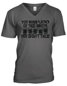 You Miss 100/% Of The Shots You Dont Take Drinking Funny Joke Mens V-neck T-shirt