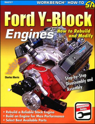 Y-BLOCK BOOK HOW TO FORD MANUAL REBUILD ENGINES MODIFY 312 292 MORRI 272 256 239