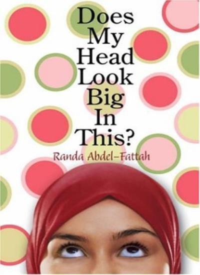 Does My Head Look Big in This? By Randa Abdel-Fattah. 9780439950589
