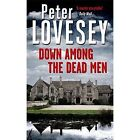 Down Among the Dead Men by Peter Lovesey (Hardback, 2015)