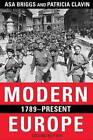 Modern Europe, 1789-Present by Patricia Clavin, Asa Briggs (Paperback, 2003)