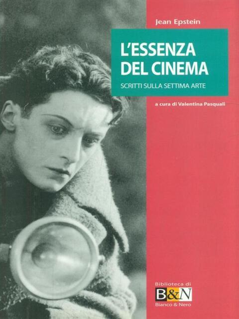 L'ESSENZA DEL CINEMA  EPSTEIN JEAN  MARSILIO 2002 SAGGISTICA
