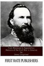From Manassas to Appomattox: Memoirs of the Civil War in America by James Longstreet (2013, Paperback)