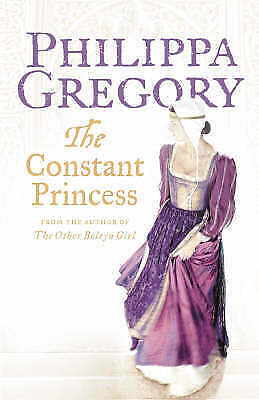 Gregory, Philippa, The Constant Princess, Hardcover, Excellent Book