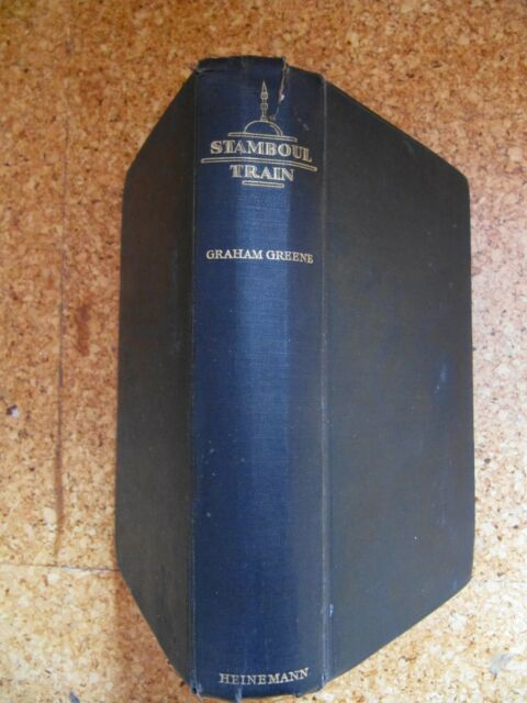 Stamboul Train by Graham Greene (1932) - First edition