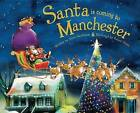 Santa Is Coming to Manchester by Steve Smallman (Hardback, 2013)