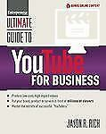 Ultimate: Ultimate Guide to YouTube for Business by Jason R. Rich (2013,...