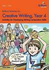 Brilliant Activities for Creative Writing, Year 4: Activities for Developing Writing Composition Skills by Irene Yates (Paperback, 2014)