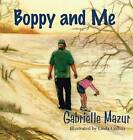 Boppy and Me by Gabrielle Mazur (Hardback, 2013)