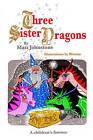 Three Sister Dragons by Matt Johnstone (Paperback / softback, 2009)
