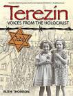 Terezin: Voices from the Holocaust by Ruth Thomson (Paperback / softback, 2013)