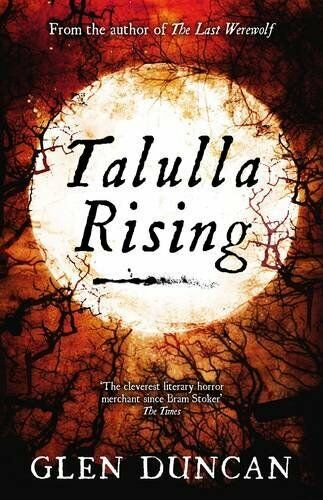 Talulla Rising (The Last Werewolf 2) (The Last Werewolf Trilog ,.9781847679475