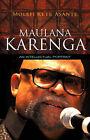 Maulana Karenga: An Intellectual Portrait by Molefi Kete Asante (Paperback, 2009)