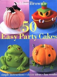 Image Is Loading 50 Easy Party Cakes By Debbie Brown