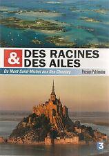 """DVD """"DES RACINES ET DES AILES DU MONT SAINT MICHEL AUX ILES CHAUSEY"""" neuf"""