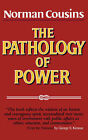 The Pathology of Power by Norman Cousins (Paperback, 2008)
