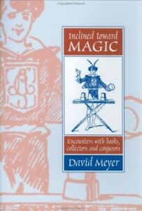 Inclined-Toward-Magic-Encounters-With-Books-Collectors-and-by-Meyer-David