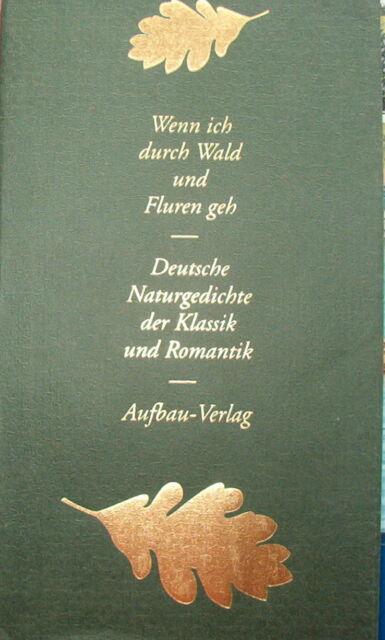 Deutsche Naturgedichte Klassik und Romantik Wenn ich durch Wald und Fluren geh