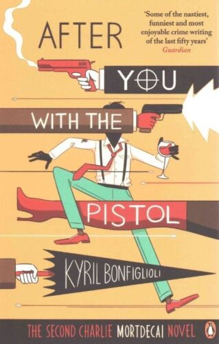 1 of 1 - After You with the Pistol: The Second Charlie Mortdecai Novel, Bonfiglioli, Kyri