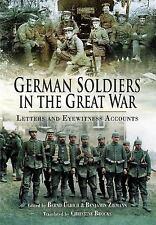 German Soldiers in the Great War: Letters and Eyewitness Accounts, Ziemann, Benj
