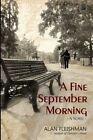 A Fine September Morning by Alan Fleishman (Paperback / softback, 2013)