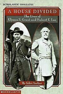 House-Divided-The-Lives-Of-Ulysses-S-Grant-y-Robert-Decir-Lee-por-Archer