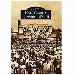 Images-of-America-Hall-County-in-World-War-II-by-Glen-Kyle-2012-Paperback