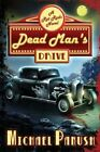 Dead Man's Drive: A Rot Rods Novel by Michael Panush (Paperback / softback, 2014)
