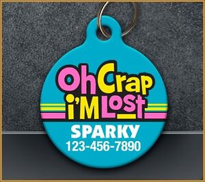 Oh Crap I M Lost Pet Id Tag For Dog Or Cat Funny Custom