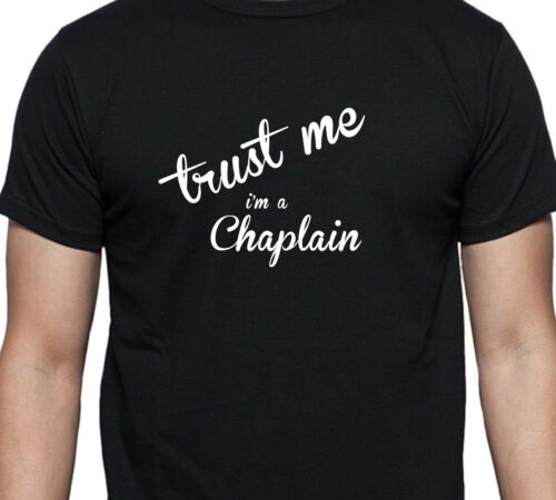 TRUST ME I/'M A CHAPLAIN PERSONALISED GIFT T SHIRT