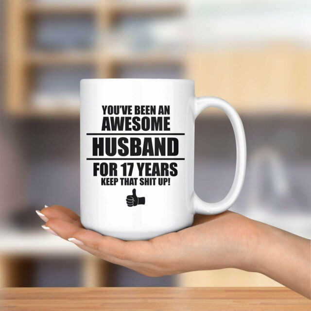 17 Year Wedding Anniversary Traditional Gift: 17th Anniversary Gift For Husband Mug Coffee Cup 17 Year