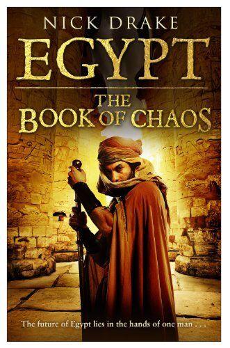 Egypt: The Book of Chaos (Rai Rahotep 3),Nick Drake