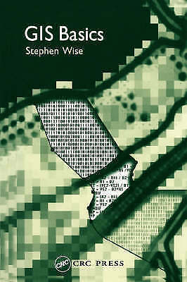 1 of 1 - GIS Basics, Wise, Stephen, Very Good Book