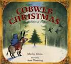 Cobweb Christmas: The Tradition of Xmas by Shirley Climo (Hardback, 2001)