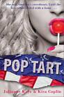 Pop Tart by Kira Coplin, Julianne Kaye (Paperback, 2009)