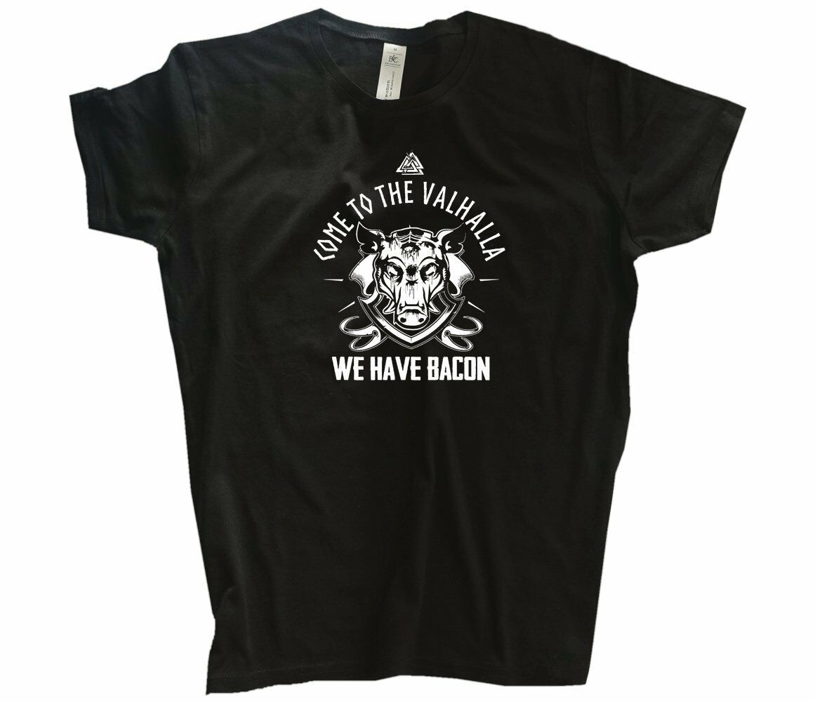Viking-Shirts come to the valhalla we have bacon Germanen Wikinger T-Shirt S-3XL    | Rabatt  | Zuverlässiger Ruf  | Authentisch