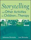 Storytelling and Other Activities for Children in Therapy: Activities for Therapeutic Practice with Children by Johanna Slivinske, Lee R. Slivinske (Paperback, 2011)