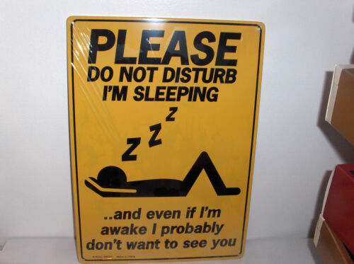 Please-Do Not Disturb-Sleeping /& Don/'t Want To See You`Metal Sign`Free To US