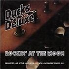Ducks Deluxe - Rockin' at the Moon (2013)