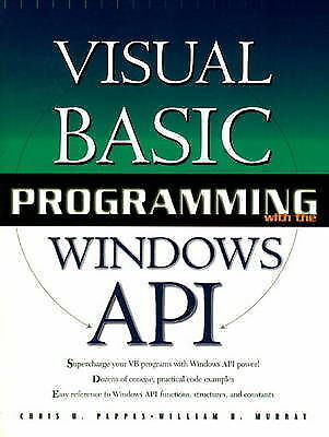 Visual Basic Programming With the Windows Api by Pappas, Chris H., Murray, Will