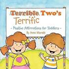 Terrific Two's: Positive Affirmations for Toddlers by Anna Morato (Paperback / softback, 2014)