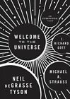 Welcome to the Universe: An Astrophysical Tour by J. Richard Gott, Michael A. Strauss, Neil deGrasse Tyson (Hardback, 2016)