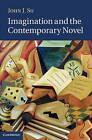 Imagination and the Contemporary Novel by John J. Su (Hardback, 2011)
