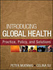 Introducing Global Health: Practice, Policy, and Solutions by Celina Su, Peter Muennig (Paperback, 2013)