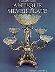 Understanding Antique Silver Plate : Reference and Price Guide by Stephen J. Helliwell (2007, Hardcover)