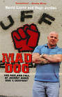 Mad Dog: The Rise and Fall of Johnny Adair and 'C' Company by Hugh Jordan, David Lister (Paperback, 2004)