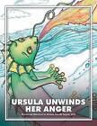 Ursula Unwinds Her Anger by Kristina Marcelli Sargent (Paperback / softback, 2014)