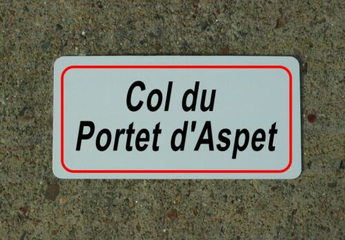 Col du Portet d'Aspet ROAD SIGN METAL TOUR DE FRANCE Bike Race ROUTE