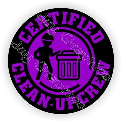Hard Hat Sticker  \ Certified CLEAN UP CREW \ Garbage Can Laborer Decal Stickers
